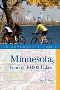 Explorer's Guide Minnesota, Land of 10,000 Lakes (Second Edition)  (Explorer's Complete)