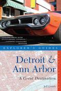 Explorer's Guide Detroit & Ann Arbor: A Great Destination (Explorer's Great Destinations)