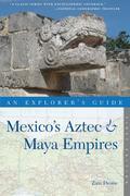 Explorer's Guide Mexico's Aztec & Maya Empires (Explorer's Complete)