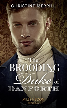 The Brooding Duke Of Danforth (Mills & Boon Historical)