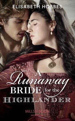 A Runaway Bride For The Highlander (Mills & Boon Historical) (The Lochmore Legacy, Book 3)
