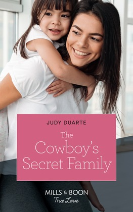 The Cowboy's Secret Family (Mills & Boon True Love) (Rocking Chair Rodeo, Book 8)