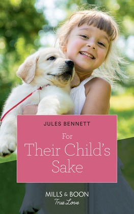 For Their Child's Sake (Mills & Boon True Love) (Return to Stonerock, Book 3)