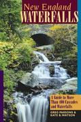 New England Waterfalls: A Guide to More Than 400 Cascades and Waterfalls (Second Edition)