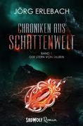 Chroniken aus Schattenwelt: Band 2