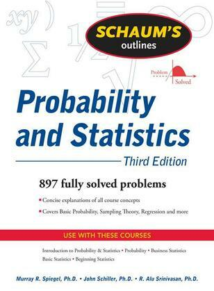 Schaum's Outline of Probability and Statistics, 3ed