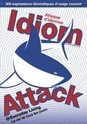 Idiom Attack Vol. 1: Everyday Living (Traditional French Edition)