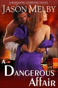 A Dangerous Affair (A Romantic Suspense Novel)