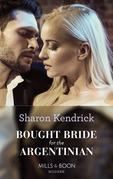 Bought Bride For The Argentinian (Mills & Boon Modern) (Conveniently Wed!, Book 19)