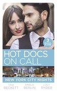 Hot Docs On Call: New York City Nights: Hot Doc from Her Past (New York City Docs) / Surgeons, Rivals…Lovers (New York City Docs) / Falling at the Surgeon's Feet (New York City Docs) (Mills & Boon M&B)