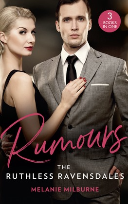 Rumours: The Ruthless Ravensdales: Ravensdale's Defiant Captive (The Ravensdale Scandals) / Awakening the Ravensdale Heiress (The Ravensdale Scandals) / Engaged to Her Ravensdale Enemy (The Ravensdale Scandals) (Mills & Boon M&B)