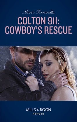 Colton 911: Cowboy's Rescue (Mills & Boon Heroes) (Colton Search and Rescue, Book 1)