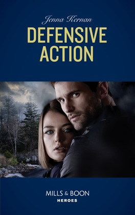 Defensive Action (Mills & Boon Heroes) (Protectors at Heart, Book 1)