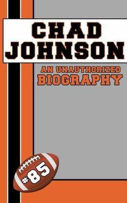 Chad Johnson: An Unauthorized Biography