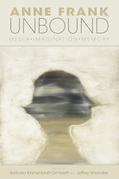 Anne Frank Unbound: Media, Imagination, Memory