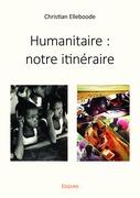 Humanitaire : notre itinéraire