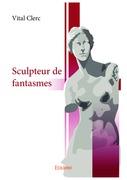Sculpteur de fantasmes