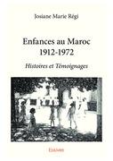 Enfances au Maroc 1912-1972