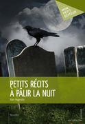 Alain Magerotte - Petits récits à pâlir la nuit