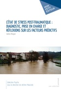 L'Etat de stress post-traumatique : diagnostic, prise en charge et rflexions sur les facteurs prdictifs