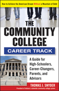 The Community College Career Track: How to Achieve the American Dream Without a Mountain of Debt