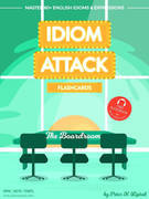 Idiom Attack 2: The Boardroom - Flashcards for Doing Business vol. 8