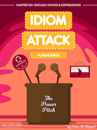 Idiom Attack 2: The Power Pitch - Flashcards for Doing Business vol. 9