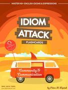 Idiom Attack 1: Community & Communication - Flashcards for Everyday Living vol. 3