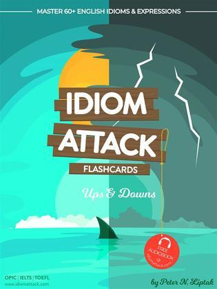 Idiom Attack 1: Ups & Downs - Flashcards for Everyday Living vol. 5