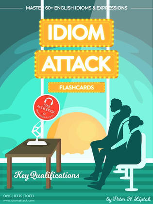 Idiom Attack 2: Key Qualifications - Flashcards for Doing Business vol. 6