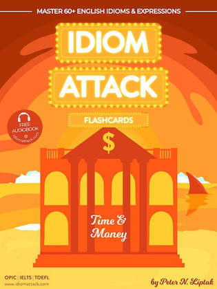 Idiom Attack 2: Time & Money - Flashcards for Doing Business vol. 7