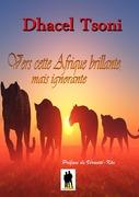 Vers cette Afrique brillante, mais ignorante