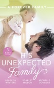 A Forever Family: His Unexpected Family: A Marriage Made in Italy / The Boy Who Made Them Love Again / The Cattleman's Ready-Made Family (Mills & Boon M&B)