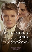 The Determined Lord Hadleigh (Mills & Boon Historical) (The King's Elite, Book 4)