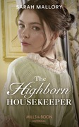 The Highborn Housekeeper (Mills & Boon Historical) (Saved from Disgrace, Book 3)