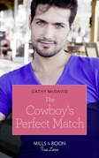 The Cowboy's Perfect Match (Mills & Boon True Love) (Heroes of Shelter Creek, Book 1)