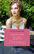 Pregnant On The Earl's Doorstep (Mills & Boon True Love)