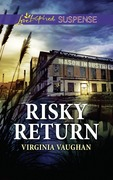 Risky Return (Mills & Boon Love Inspired Suspense) (Covert Operatives, Book 3)