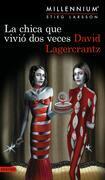 La chica que vivió dos veces. Serie Millennium 6 (Edición mexicana)