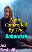 Mind Controlled By The Doberman