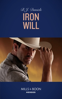 Iron Will (Mills & Boon Heroes) (Cardwell Ranch: Montana Legacy, Book 2)