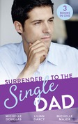 Surrender To The Single Dad: The Man Who Saw Her Beauty / It Began with a Crush / Suddenly a Father (Mills & Boon M&B)