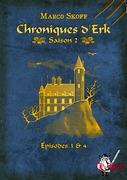 Chroniques d'Erk saison 2, épisodes 3 et 4