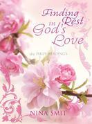 Finding Rest in God's Love: 365 Daily Readings