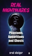 Real Nightmares (Book 8): Phantoms, Apparitions and Ghosts