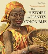 Une histoire des plantes coloniales