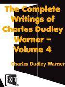 The Complete Writings of Charles Dudley Warner — Volume 4