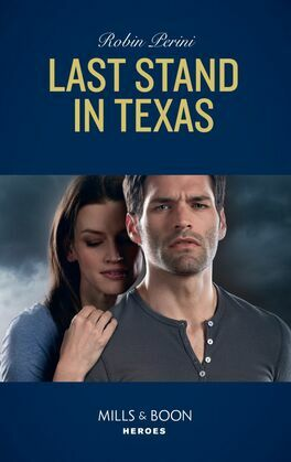 Last Stand In Texas (Mills & Boon Heroes)