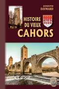 Histoire du Vieux Cahors