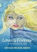 Love is Forever: On this Earth and in Any Other